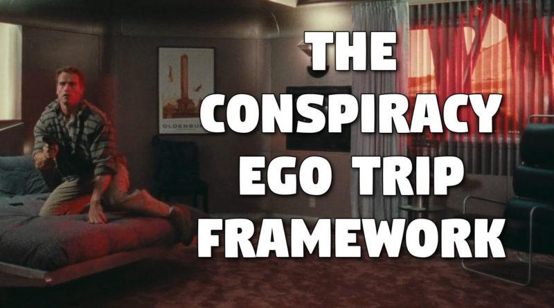 The Conspiracy Ego Trip Framework (Total Recall)