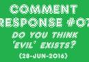 JLBP1672   CR#07: Do You Think 'Evil' Exists? (28-Jun-2016)