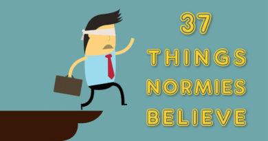 37 Things Normies Believe