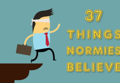 37 Things Normies Believe