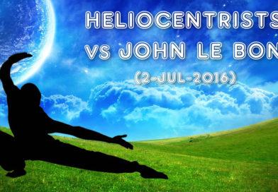 Debate | Heliocentrists vs JLB (2-Jul-2016)