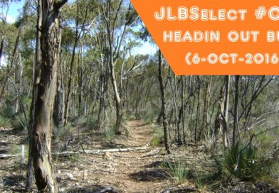 JLBSelect #06 | Headin Out Bush (6-Oct-2016)