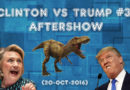 Clinton vs Trump #3 Aftershow (20-Oct-2016)