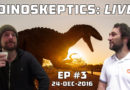 Dinoskeptics Live | Episode #3: Roadtrip Itinerary (24-Dec-2016)