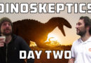 Dinoskeptics – Day Two