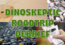 DinoSkeptic Roadtrip – Debrief