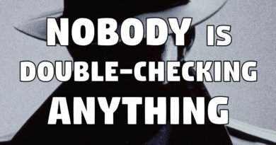 Nobody is Double-Checking Anything