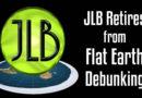 JLB Retires From Flat Earth Debunking (Promo)