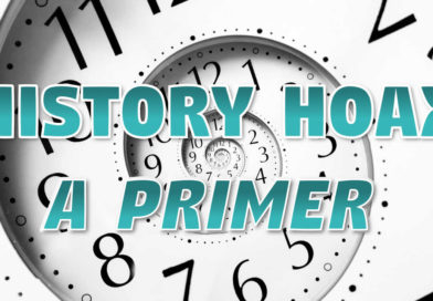 The History Hoax – A Primer