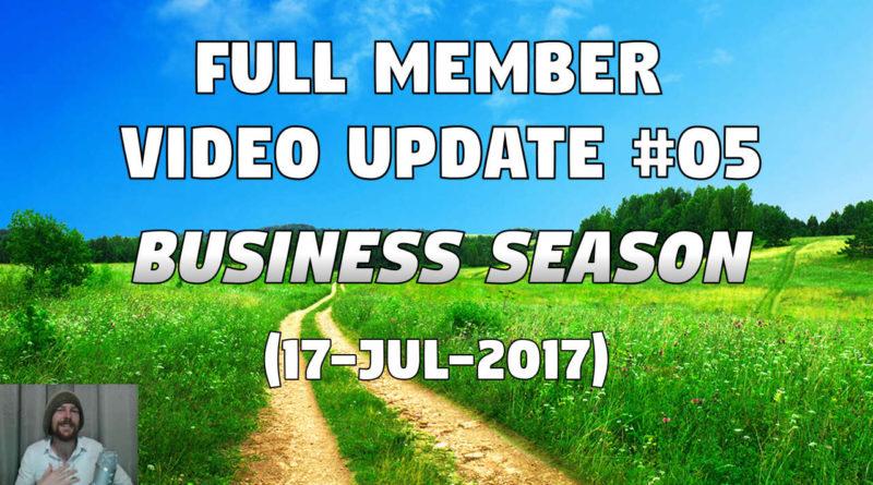 Full Member Video Update #05 (17-Jul-2017) – 'Business Season'