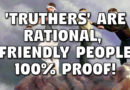 'Truthers' are Rational, Friendly People – 100% PROOF!