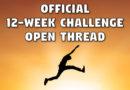 Twelve-Week Challenge: Open Thread