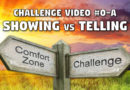 Challenge Video #0a: Showing vs Telling