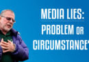 Media Lies & Deception: Problem or Circumstance?