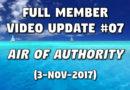 Full Member Video Update #07 (3-Nov-2017) – 'Air of Authority'