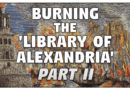 Burning the 'Library of Alexandria' [Part II]