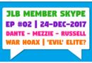 JLB Member Skype #02 – War Hoax | 'Evil' Elite? (24-Dec-2017)