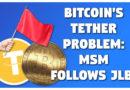 Bitcoin's TETHER Problem: MSM Follows JLB!