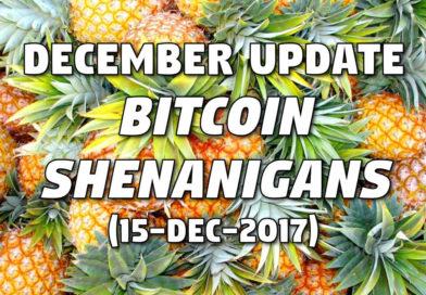 December Update – Bitcoin Shenanigans