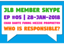 JLB Member Skype #05 – Who Is Responsible? (28-Jan-2018)