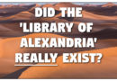 Did the 'Library of Alexandria' REALLY Exist?