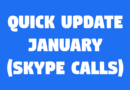 Very Quick Update – January (Skype Calls Recommence)