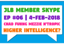 JLB Member Skype #06 – Higher Intelligence? (4-Feb-2018)