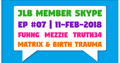 JLB Member Skype #07 – Matrix & Birth Trauma (11-Feb-2018)