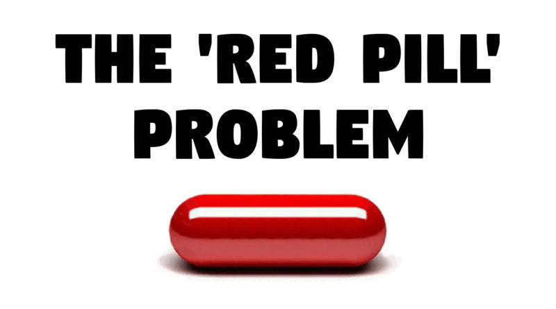 The 'Red Pill' Problem
