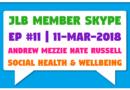JLB Member Skype #11 – Social Health & Wellbeing (11-Mar-2018)