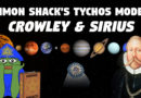 Simon Shack's Tychos Model – Crowley & Sirius