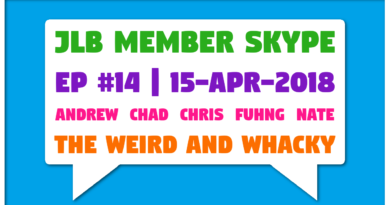 JLB Member Skype #14 – The Weird and Whacky (15-Apr-2018)