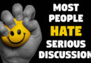 Most People HATE Serious Discussion