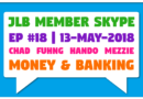 JLB Member Skype #18 – Money & Banking (13-May-2018)
