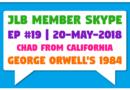 JLB Member Skype #19 – George Orwell's 1984 (20-May-2018)