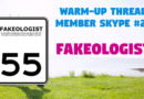Member Skype #22 Warmup – Fakeologist