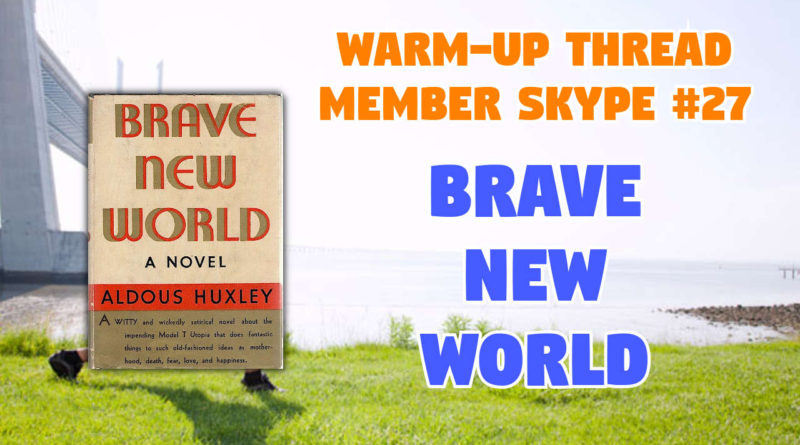 Member Skype #27 Warmup – Brave New World by Aldous Huxley