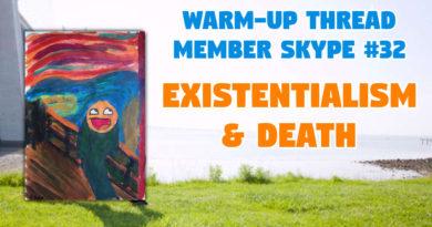 Member Skype #32 Warmup – Existentialism & 'Death'