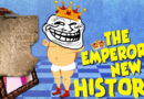 The Emperor's New History is Trash, Bro