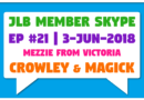 JLB Member Skype #21 – Aleister Crowley & Magick (3-Jun-2018)