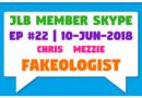 JLB Member Skype #22 – Fakeologist (10-Jun-2018)