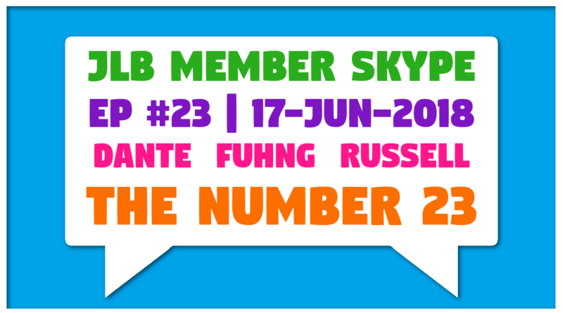 JLB Member Skype #23 – The Number 23 (17-Jun-2018)