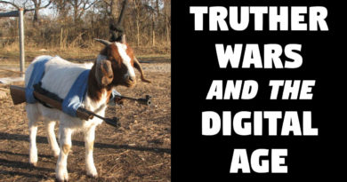 Truther Wars and the Digital Age