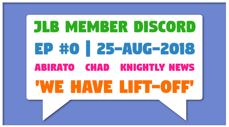 JLB Member Discord #0 | 'We Have Lift-Off' (25-Aug-2018