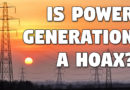 Is Power Generation a HOAX?