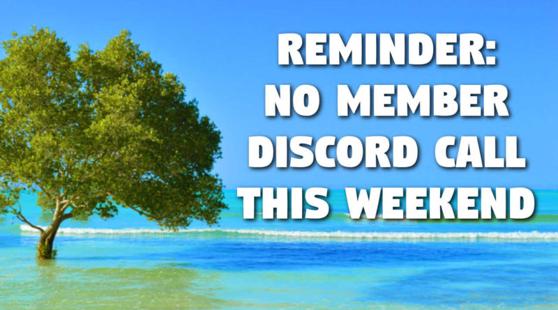 Reminder: No Member Discord Call This Weekend