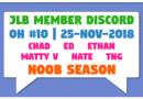 JLB Member Discord | Open House #10 | n00b Season (25-Nov-2018)