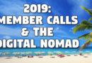 2019: Member Calls & the Digital Nomad