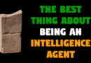 The BEST Thing About Being an Intelligence Agent