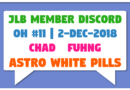 JLB Member Discord | Open House #11 | Astro White Pills (2-Dec-2018)
